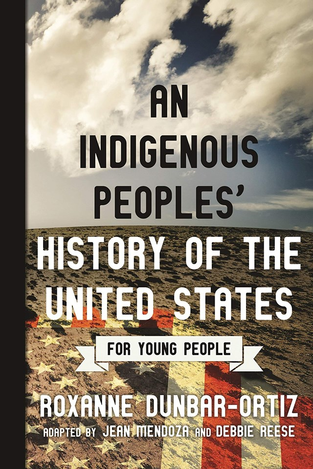 An Indigenous Peoples' History of the United States by Roxanne Dunbar Ortiz