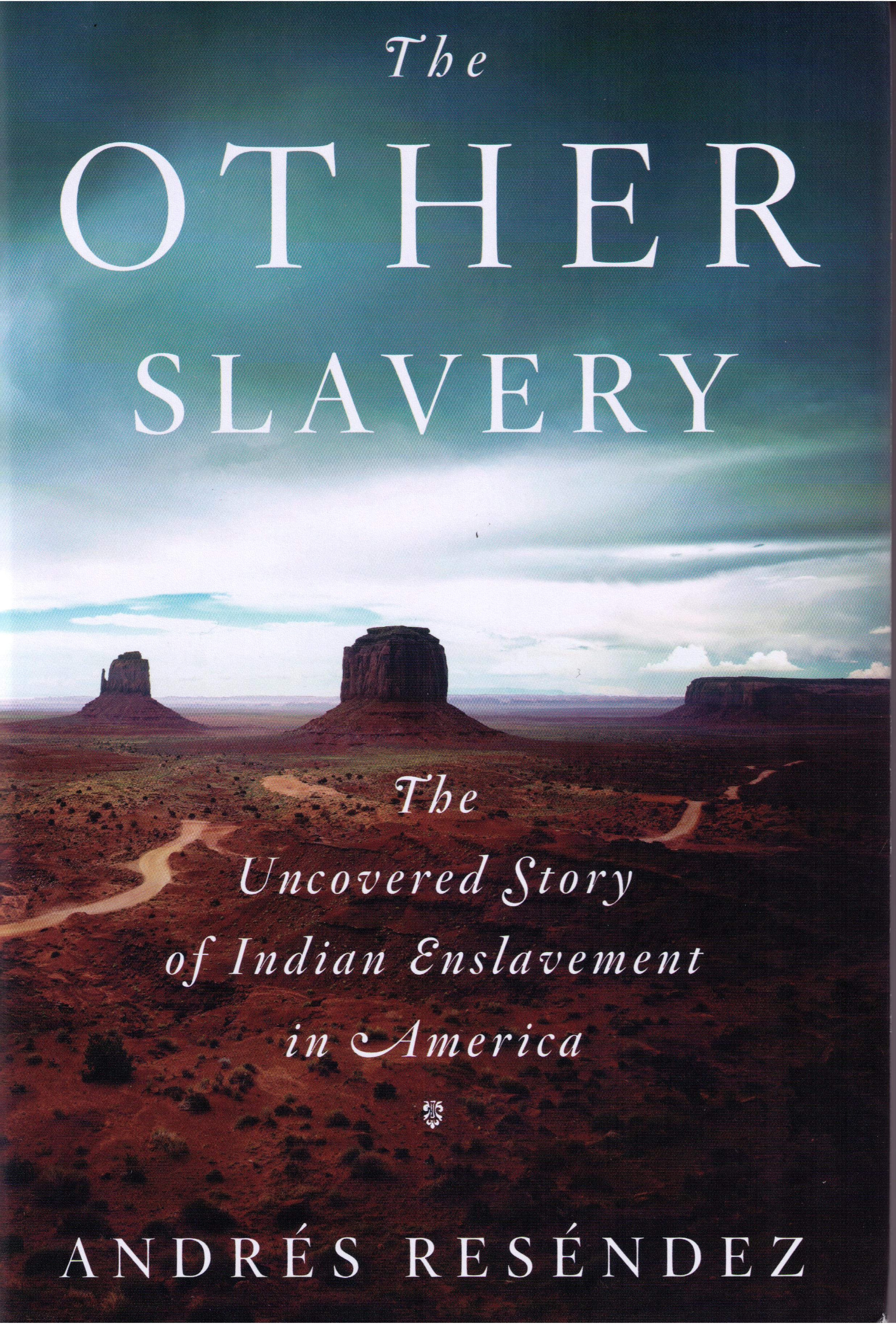 The Other Slavery: The Uncovered Story of Indian Enslavement in America book by Andrés Reséndez
