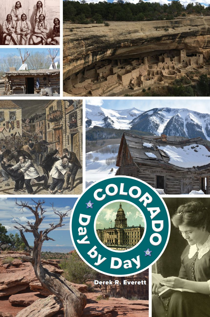 Image of the cover of the book, Colorado Day by Day, by author Derek R. Everett. The images featured in small vignettes on the cover include various photographs of important Colorado people and places, such as Mesa Verde.