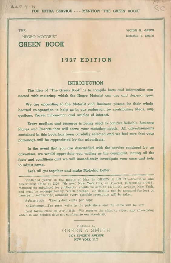 "Image of the cover of the Negro Motorist Green Book, 1937 edition. Published by Green & Smith. The cover is of white paper printed with green ink. ""Introduction: The idea of 'The Green Book' is to compile facts and information connected with motoring, which the Negro Motorist can use and depend upon."""