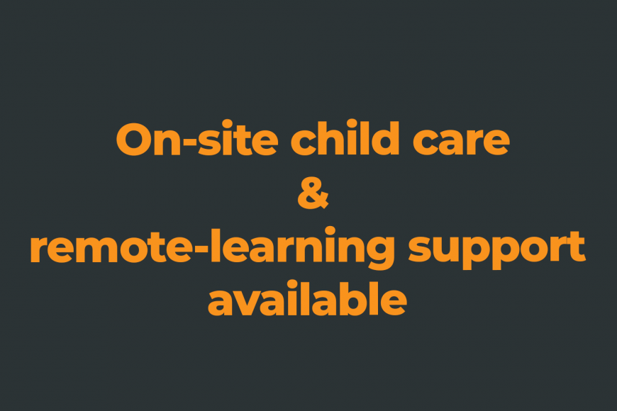On-site child care & remote learning support available