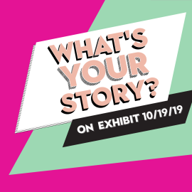 What's Your Story exhibit at History Colorado